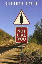 Deborah Davis~NOT LIKE YOU~SIGNED 1ST/DJ~NICE COPY