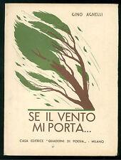 AGNELLI GINO SE IL VENTO MI PORTA..QUADERNI DI POESIA 1938 POESIA PRIMA EDIZIONE