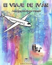 Alrededor Del Mundo: El Viaje de Ivan by Jose Gago Alonso (2015, Paperback)