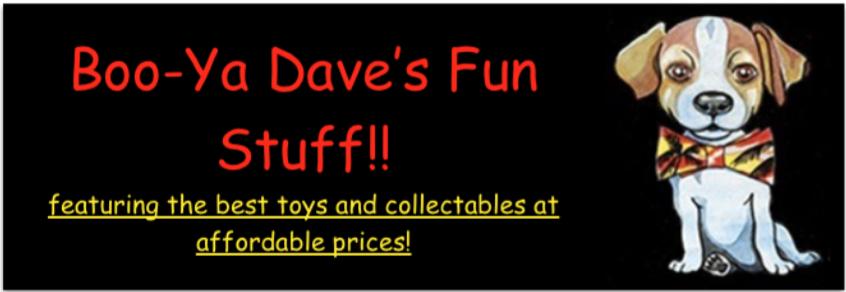 Boo-Ya Dave s Fun Stuff