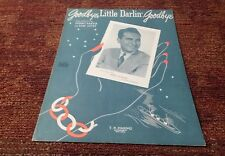 Goodbye Little Darlin goodbye  Gene Autry  dick stabile  1940 sheet music EX