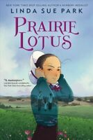 Prairie Lotus, Hardcover by Park, Linda Sue, Brand New, Free shipping in the US
