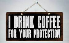 """329HS I Drink Coffee For Your Protection 5""""x10"""" Aluminum Hanging Novelty Sign"""