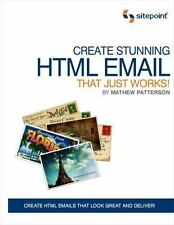 Create Stunning HTML Email That Just Works! by Mathew Patterson 2010, Paperback