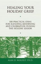 Healing Your Holiday Grief: 100 Practical Ideas for Blending Mourning-ExLibrary