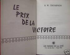 LE PRIX DE LA VICTOIRE  LE DDAY  R.W THOMPSON  WWII