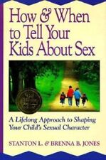 How & When to Tell Your Kids About Sex: A Lifelong Approach to Shaping Your