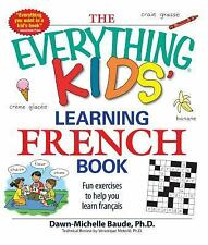 Everything® Kids: Learning French Book : Fun Exercises to Help You Learn...