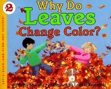 Why Do Leaves Change Color? (Let's-Read-and-Find-Out Science, Stage 2) National