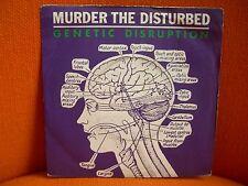 VINYL 45 T – MURDER THE DISTURBED : GENETIC DISRUPTION – POST PUNK HORROR – 1979