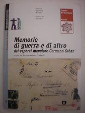 CAPORAL MAGGIORE GERMANO GRÒAZ MEMORIE DI GUERRA E DI ALTRO - SECONDA GUERRA