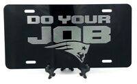 New England Patriots YOUR JOB Logo Tag Diamond Etched on Aluminum License Plate