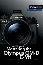 Mastering the Olympus OM-D E-M1: By Young, Darrell