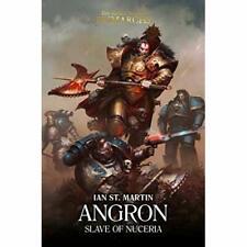 Angron: Slave of Nuceria: Slave of Nuceria (The Horus H - Hardback NEW Martin, I