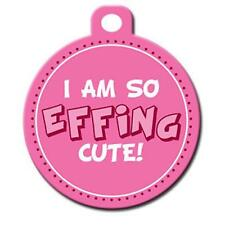 I am so Effing Cute! - Pet Id Dog or Cat Tag or Collar Charm
