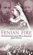 Fenian Fire: The British Government Plot to Assassinate Queen Victoria, Campbell
