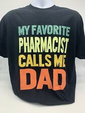 Father's Gift My Favorite Pharmacist Calls Me Dad T-Shirt Dad  Gildan Daddy Tee