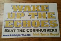 WAKE UP THE ECHOES~BEAT CORNHUSKERS~ Notre Dame Irish Football Poster Sign-11x17