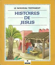 LE NOUVEAU TESTAMENT : HISTOIRES DE JESUS - NEUF