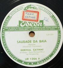 brazil 78 RPM-dorival caymmi-saudade da baia  / vatapa - odeon uruguay 1950's