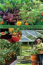 The Ultimate Guide to Raised Bed, Vegetable, Companion, Greenhouse and...