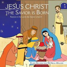 Jesus Christ the Savior Is Born : Rejoice in the Lord, the Savior Is Born! by...