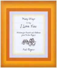 Many Ways to Say I Love You: Wisdom for Parents an