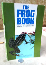 THE FROG BOOK; NORTH AMERICAN TOADS & FROGS,1969,Mary C. Dickerson,Illust