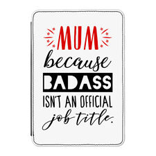 Mum Badass Isn't An Official Job Title Case Cover for Kindle Paperwhite