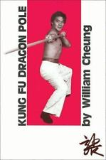 Kung Fu Dragon Pole by William Cheung (1989, Paperback, Reprint)