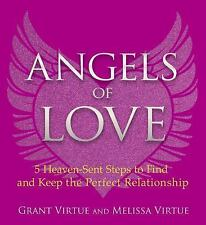 Angels of Love : 5 Heaven-Sent Steps to Find and Keep the Perfect...