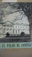 Le Palais de Compiegne : Edition Des Musees Nationaux 1959