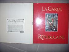 La Garde Républicaine: grandeur et renommée, 1989, emboitage, TBE