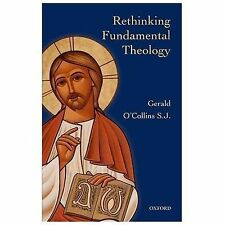 Rethinking Fundamental Theology by Gerald O'Collins (2013, Paperback)