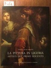 LA PITTURA IN LIGURIA. ARTISTI DEL PRIMO SEICENTO - PESENTI - STRINGA - 1986