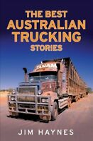 Best Australian Trucking Stories, Paperback by Haynes, Jim, Brand New, Free s...