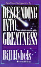 Descending into Greatness by Bill Hybels, Rob Wilkins (Paperback, 1994)