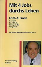 Mit 4 Jobs durchs Leben von Erich A. Franz Biographie