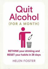 Quit Alcohol (For A Month) by Helen Foster NEW
