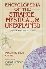 Encyclopedia of the Strange, Mystical, and Unexplained by Rosemary Ellen...