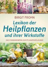 Lexikon der Heilpflanzen und ihrer Wirkstoffe Birgit Frohn Gebundenes Buch