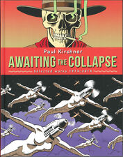 Awaiting the Collapse, Anthology of Paul Kirchner, Dope Rider Comics, Etc, HB