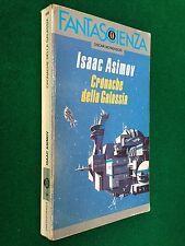 Isaac ASIMOV - CRONACHE DELLA GALASSIA , Ed. Oscar Fantascienza (1986)