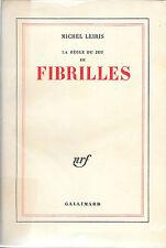 La Regle du jeu, tome 3 : Fibrilles - Michel Leiris