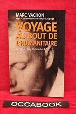 Voyage au bout de l'humanitaire - Marc VACHON - Livre - Occasion