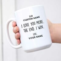 Personalized I Love You More The End I Win Mug Funny Gifts for Your Partner Coup