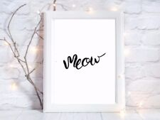 meow quote glossy Print poster a4  picture watercolour unframed 4 7