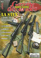 LA STEN  L'ARME DE LA  RÉSISTANCE/GAZETTE DES ARMES HORS SÉRIE N°21/NEUF