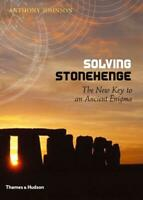 Solving Stonehenge: The New Key to an Ancient Enigma, Anthony Johnson, New, Book