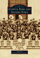 Capitol Park and Spanish Town [Images of America] [LA] [Arcadia Publishing]